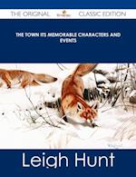 Town Its Memorable Characters and Events - The Original Classic Edition af Leigh Hunt