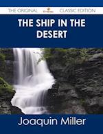Ship in the Desert - The Original Classic Edition af Joaquin Miller