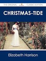 Christmas-Tide - The Original Classic Edition af Elizabeth Harrison