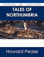 Tales of Northumbria - The Original Classic Edition af Howard Pease