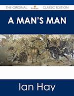 Man's Man - The Original Classic Edition af Ian Hay