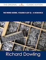 Weird Sisters, Volume II (of 3) - A Romance - The Original Classic Edition