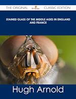 Stained Glass of the Middle Ages in England and France - The Original Classic Edition af Hugh Arnold
