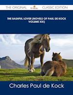 Bashful Lover (Novels of Paul de Kock Volume XIX) - The Original Classic Edition