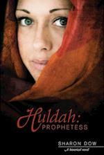 Huldah: Prophetess af Sharon Dow