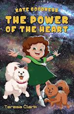 The Power of the Heart: Kate Goodness Book 1 af Teresa Clark