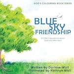 Blue Sky Friendship: A Child's Devotional about God and Who He Is