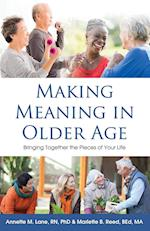 Making Meaning in Older Age: Bringing Together the Pieces of Your Life