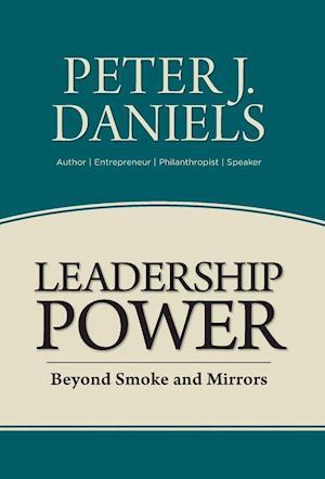 Bog, hardback Leadership Power af Peter J. Daniels