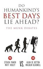 Do Humankind's Best Days Lie Ahead? (The Munk Debates)