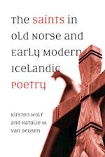 The Saints in Old Norse and Early Modern Icelandic Poetry (Toronto Old Norse icelandic)