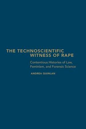 Bog, hardback The Technoscientific Witness of Rape af Andrea Quinlan