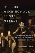 If I Lose Mine Honour, I Lose Myself