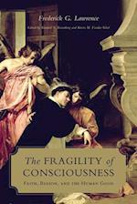 The Fragility of Consciousness (Lonergan Studies)