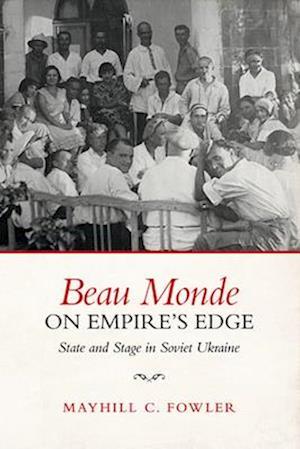 Bog, hardback Beau Monde on Empire's Edge af Mayhill Fowler