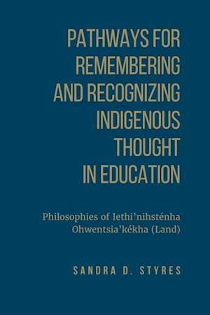 Bog, hardback Pathways for Remembering and Recognizing Indigenous Thought in Education af Sandra Styres