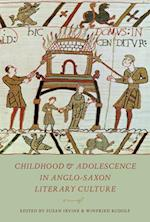 Childhood and Adolescence in Anglo-Saxon Literary Culture (Toronto Anglo-saxon Series)