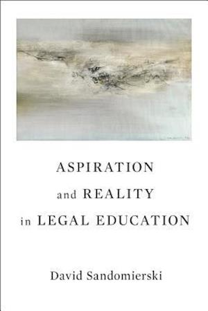 Aspiration and Reality in Legal Education