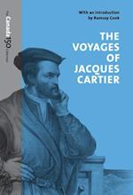 The Voyages of Jacques Cartier (Canada 150 Collection)