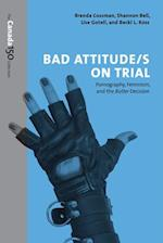 Bad Attitude(s) on Trial (Canada 150 Collection)