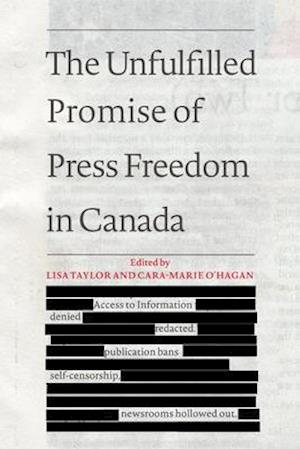Bog, paperback The Unfulfilled Promise of Press Freedom in Canada af Lisa Taylor