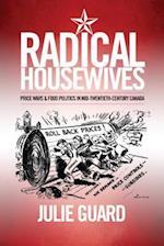 Radical Housewives (Studies in Gender And History)