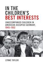 In the Children's Best Interests (German And European Studies)