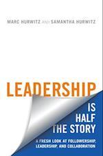 Leadership is Half the Story (Rotman-Utp Publishing)