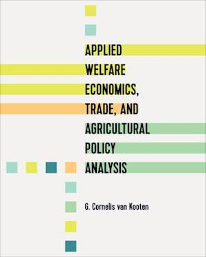 Applied Welfare Economics, Trade, and Agricultural Policy Analysis