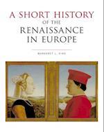 A Short History of the Renaissance in Europe af Margaret King