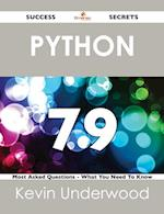 Python 79 Success Secrets - 79 Most Asked Questions On Python - What You Need To Know af Kevin Underwood