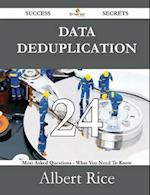 Data Deduplication 24 Success Secrets - 24 Most Asked Questions on Data Deduplication - What You Need to Know af Albert Rice