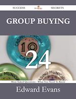 Group Buying 24 Success Secrets - 24 Most Asked Questions On Group Buying - What You Need To Know af Edward Evans