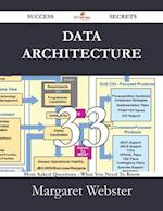 Data Architecture 33 Success Secrets - 33 Most Asked Questions On Data Architecture - What You Need To Know af Margaret Webster