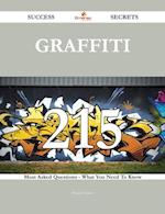 Graffiti 215 Success Secrets - 215 Most Asked Questions On Graffiti - What You Need To Know af Henry Cohen