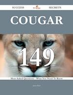 Cougar 149 Success Secrets - 149 Most Asked Questions On Cougar - What You Need To Know