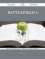 Battlefield 4 31 Success Secrets - 31 Most Asked Questions On Battlefield 4 - What You Need To Know af Edward Farmer
