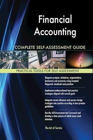 Financial Accounting Complete Self-Assessment Guide