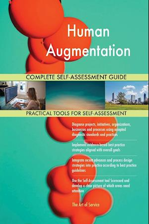 Human Augmentation Complete Self-Assessment Guide
