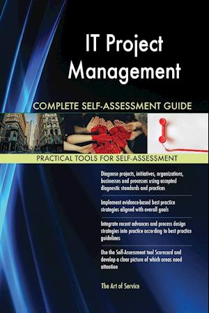 IT Project Management Complete Self-Assessment Guide