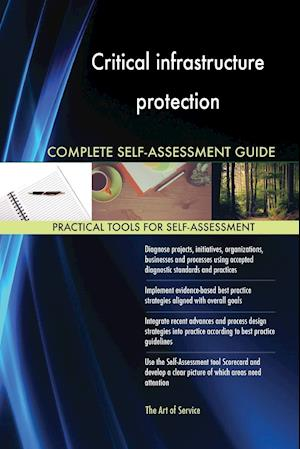 Critical infrastructure protection Complete Self-Assessment Guide