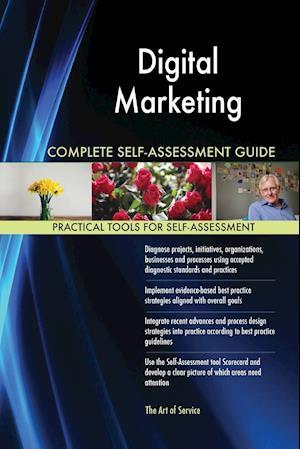Digital Marketing Complete Self-Assessment Guide