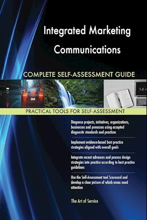 Integrated Marketing Communications Complete Self-Assessment Guide
