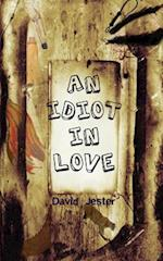 An Idiot in Love af David Jester