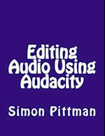 Editing Audio Using Audacity