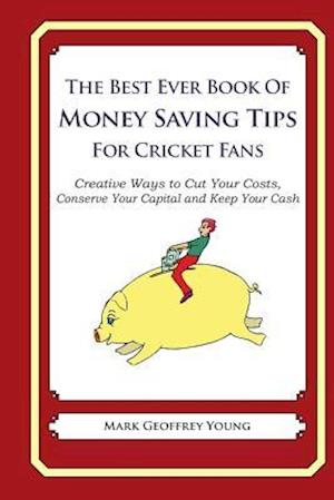 The Best Ever Book of Money Saving Tips for Cricket Fans