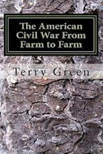 The American Civil War from Farm to Farm