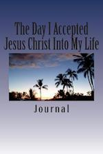 The Day I Accepted Jesus Christ Into My Life Journal af Dianne L. Milner