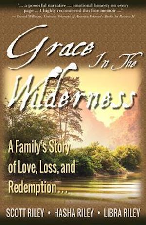 Bog, paperback Grace in the Wilderness af Scott Riley, Libra Riley, Hasha Riley