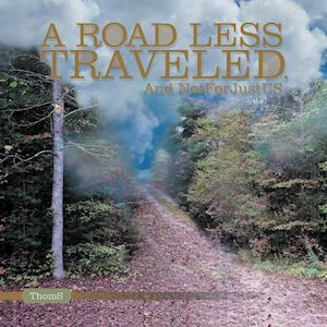 Bog, hæftet A Road less Traveled: And Not For Just US af Thoms